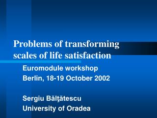 Problems of transforming scales of life satisfaction