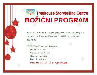 Treehouse  Storytelling Centre  BOŽIĆNI PROGRAM