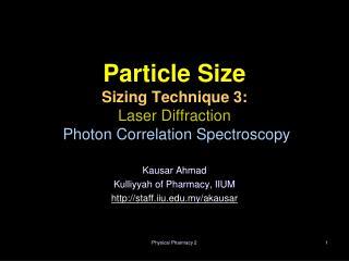 Particle Size  Sizing Technique 3:  Laser Diffraction  Photon Correlation Spectroscopy
