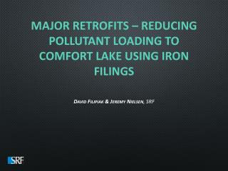 Major retrofits – reducing pollutant loading to Comfort Lake using iron filings