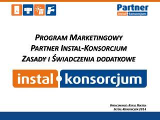 Program Marketingowy Partner Instal-Konsorcjum Zasady i Świadczenia dodatkowe