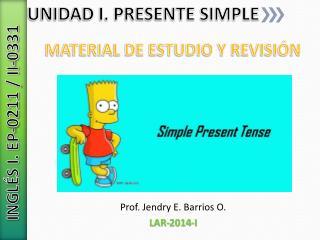 UNIDAD I. PRESENTE SIMPLE