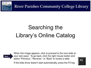 Searching the  Library's Online Catalog