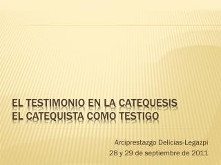 El testimonio en la catequesis El catequista como testigo