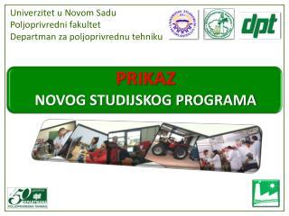 Univerzitet u Novom  Sadu Poljoprivredni  fakultet Departman  za poljoprivrednu tehniku