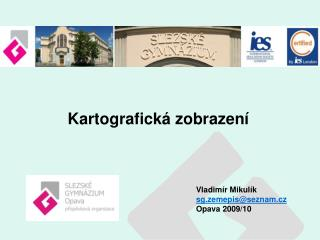 Vladimír Mikulík sg.zemepis@seznam.cz Opava 2009/10