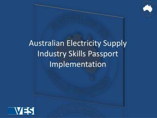 Australian Electricity Supply Industry Skills Passport  Implementation