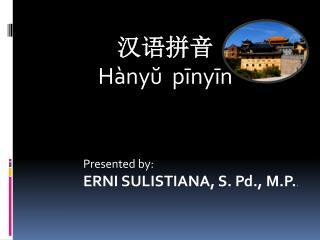 汉语拼音 Hànyŭ pīnyīn