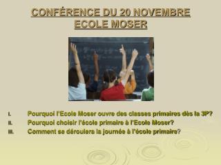 CONFÉRENCE DU 20 NOVEMBRE ECOLE MOSER