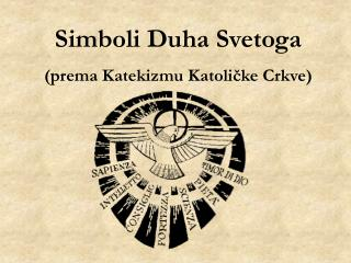 Simboli Duha Svetoga (prema Katekizmu Katoličke Crkve)