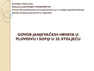 GOVOR JANJEVAČKIH HRVATA u  Plovdivu i Sofiji  u 20.  stoljeću