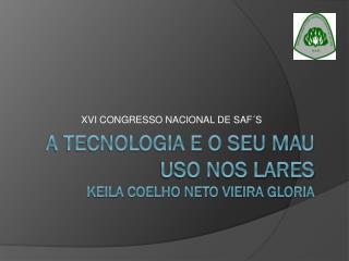 A tecnologia e o seu mau uso nos lares Keila  Coelho Neto Vieira Gloria