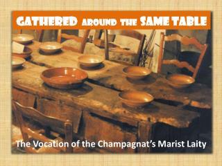GATHERED  AROUND  THE SAME TABLE