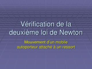 Vérification de la deuxième loi de Newton