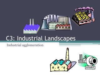 C3: Industrial Landscapes