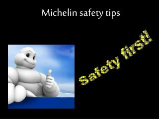 Michelin safety tips
