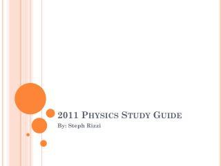 2011 Physics Study Guide