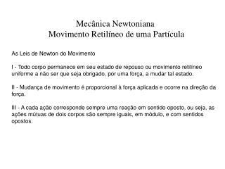 Mecânica Newtoniana   Movimento Retilíneo de uma  Partícula