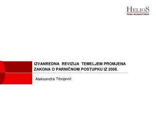 IZVANREDNA  REVIZIJA  TEMELJEM PROMJENA  ZAKONA O PARNIČNOM POSTUPKU IZ 2008.