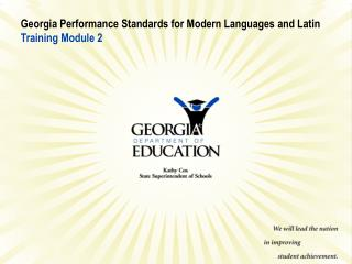 Georgia Performance Standards for Modern Languages and Latin  Training Module 2
