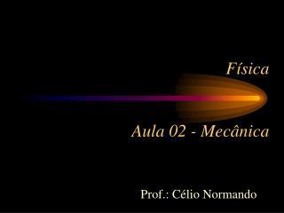Física  Aula 02 - Mecânica