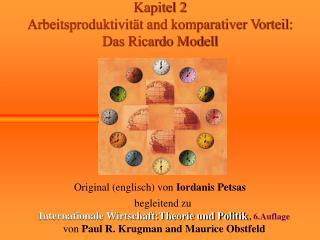 Kapitel 2 Arbeitsproduktivität and komparativer Vorteil:  Das Ricardo Modell