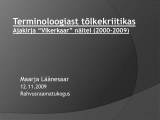 """Terminoloogiast tõlkekriitikas Ajakirja """"Vikerkaar"""" näitel (2000-2009)"""
