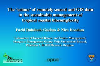 Farid Dahdouh-Guebas & Nico Koedam Laboratory of General Botany and Nature Management,