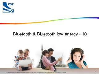 Bluetooth & Bluetooth low energy - 101