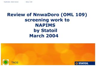 Review of NnwaDoro (OML 109) 			screening work to  				 NAPIMS  				by Statoil 			   March 2004