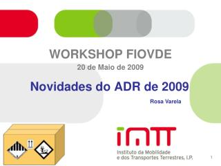 WORKSHOP FIOVDE 20 de Maio de 2009