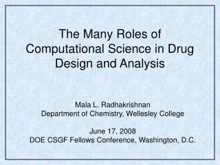 The Many Roles of Computational Science in Drug Design and Analysis