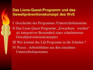 Das Lions-Quest-Programm und das Gewaltpr�ventionskonzept des WvS