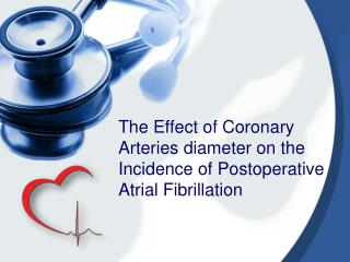 The Effect of Coronary Arteries diameter on the Incidence of Postoperative Atrial Fibrillation