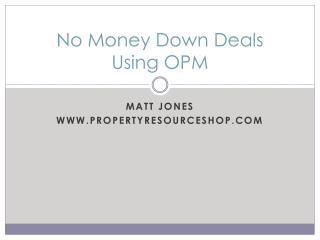 No Money Down Deals Using OPM