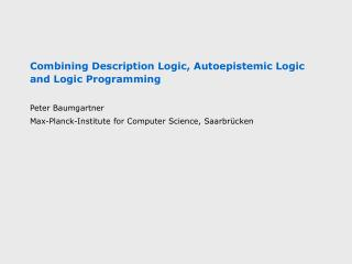 Combining Description Logic, Autoepistemic Logic and Logic Programming
