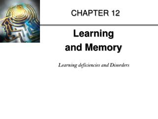 Learning  and Memory  Learning deficiencies and Disorders