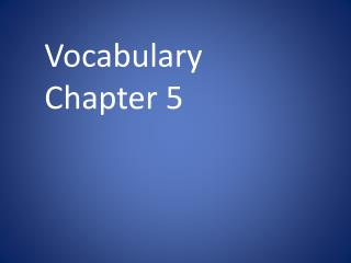 Vocabulary Chapter 5