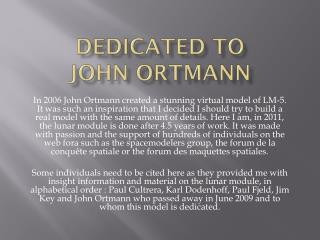Dedicated  to  John  OrtmanN