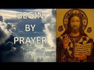 BEGIN  BY  PRAYER