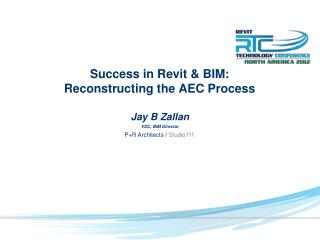 Success in Revit & BIM: Reconstructing the AEC Process
