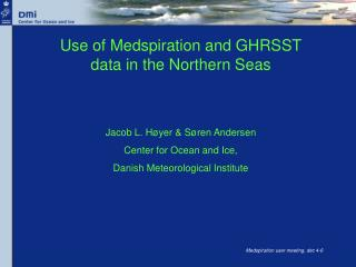 Use of Medspiration and GHRSST data in the Northern Seas
