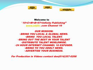 """ 19+C+M+B+97=Infinity Publishing"" wkltv   Channel 16 OUR MISSION:"
