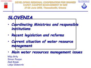 SLOVENIA Coordinating Ministries and responsible institutions Recent legislation and reforms