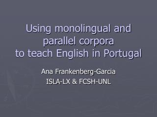 Using monolingual and parallel corpora  to teach English in Portugal