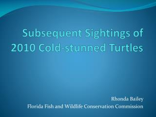 Subsequent Sightings of 2010 Cold-stunned Turtles