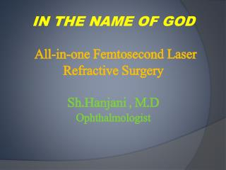 All-in�one  F emtosecond  Laser  R efractive Surger y LK  beginning with  barraquer  in 1950