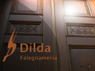 Falegnameria Dilda  e' un azienda specializzata nella produzione di infissi in legno