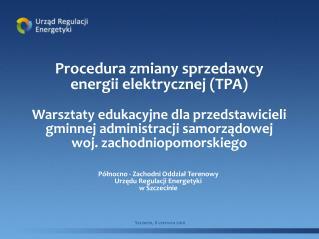 Procedura zmiany sprzedawcy  energii elektrycznej (TPA)
