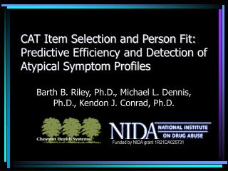 Barth B. Riley, Ph.D., Michael L. Dennis, Ph.D., Kendon J. Conrad, Ph.D.